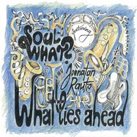 Soul What feat. Joonatan Rautio | What Lies Ahead CD (2016)